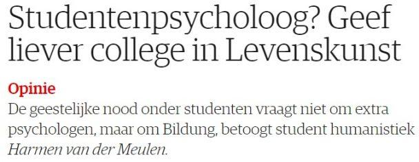 In plaats van een psycholoog zouden studenten wat meer Bildung moeten krijgen.